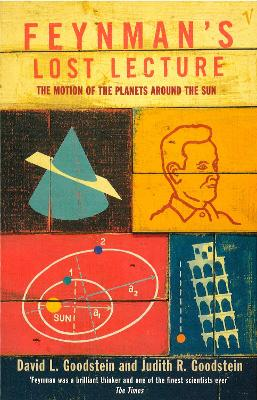 Feynman's Lost Lecture: The Motion of Planets Around the Sun - Goodstein, David L