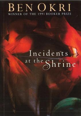 Incidents at the Shrine - Okri, Ben