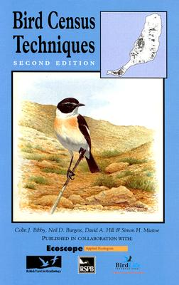 Bird Census Techniques - Bibby, Colin J, and Burgess, Neil D, and Mustoe, Simon