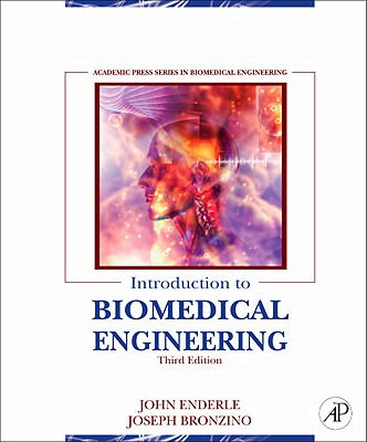 Introduction to Biomedical Engineering - Enderle, John D, and Bronzino, Joseph D