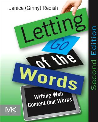 Letting Go of the Words: Writing Web Content That Works - Redish, Janice (Ginny)