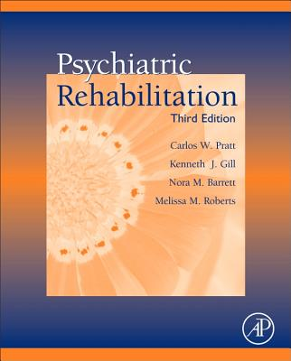 Psychiatric Rehabilitation - Pratt, Carlos W, and Gill, Kenneth J, and Barrett, Nora M