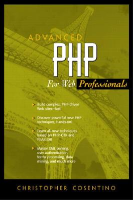 Advanced PHP for Web Professionals - Cosentino, Christopher