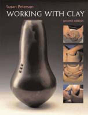 Working with Clay - Peterson, Susan L