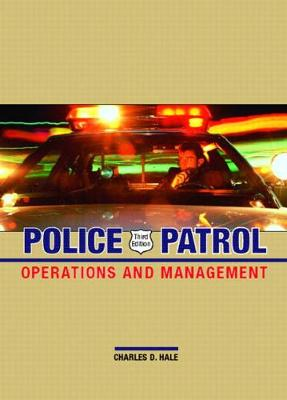 Police Patrol: Operations and Management - Hale, Charles D