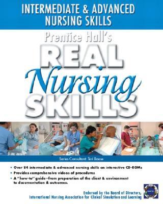 Prentice Hall Real Nursing Skills: Intermediate and Advanced Nursing Skills (CD-ROM) - Prentice Hall