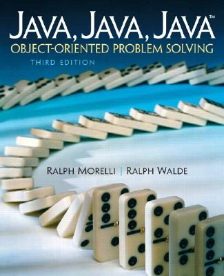 Java, Java, Java: Object-Oriented Problem Solving - Morelli, Ralph, and Walde, Ralph