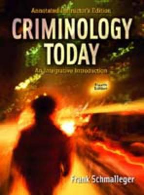 Criminology Today: An Integrative Introduction - Schmalleger, Frank