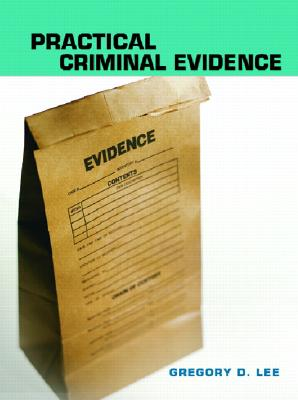 Practical Criminal Evidence - Lee, Gregory D