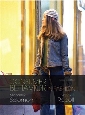 Consumer Behavior in Fashion - Solomon, Michael R, and Rabolt, Nancy J