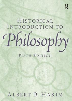 Historical Introduction to Philosophy - Hakim, Albert B