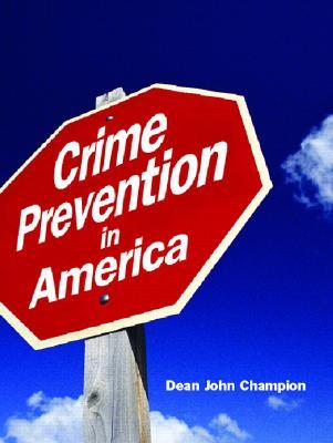 Crime Prevention in America - Champion, Dean John