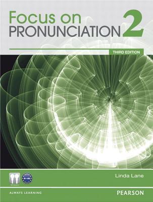 Focus on Pronunciation 2 - Lane, Linda