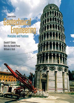 Geotechnical Engineering: Principles and Practices - Coduto, Donald P, and Yeung, Man-Chu Ronald, and Kitch, William A