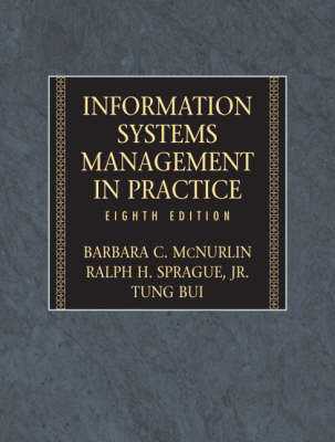 Information Systems Management in Practice - McNurlin, Barbara C, and Sprague, Ralph H, and Bui, Tung