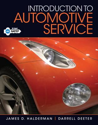 Introduction to Automotive Service - Halderman, James D., and Trinidad, Omar, and Deeter, Darrell