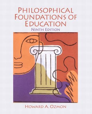 Philosophical Foundations of Education - Ozmon, Howard A