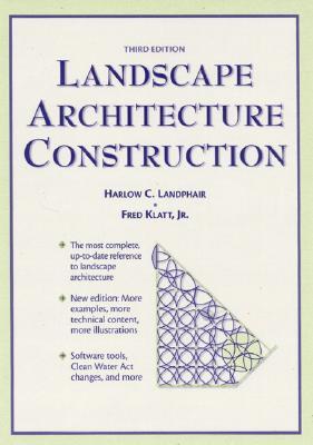 Landscape Architecture Construction - Landphair, Harlow, and Klatt, Fred
