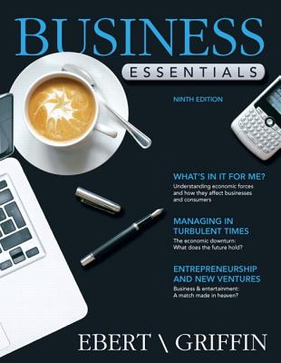 Business Essentials - Ebert, Ronald J., and Griffin, Ricky W.