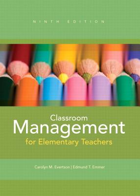 Classroom Management for Elementary Teachers - Evertson, Carolyn M., and Emmer, Edmund T.