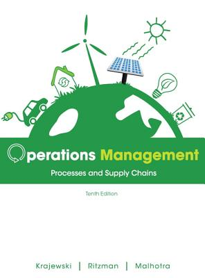 Operations Management: Processes and Supply Chains - Krajewski, Lee J., and Ritzman, Larry P., and Malhotra, Manoj K.
