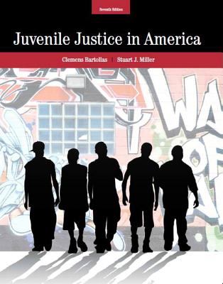 Juvenile Justice in America - Bartollas, Clemens F., Ph.D., and Miller, Stuart