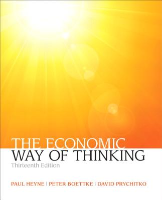 The Economic Way of Thinking - Heyne, Paul T., and Boettke, Peter J., and Prychitko, David L.