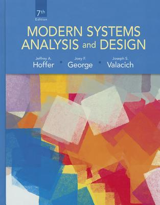 Modern Systems Analysis and Design - Hoffer, Jeffrey A., and George, Joey, and Valacich, Joe