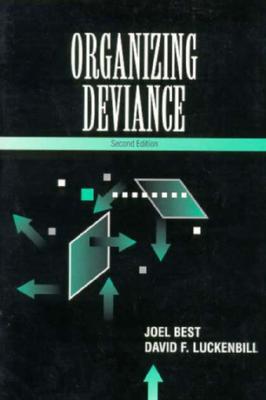 Organizing Deviance - Best, Joel, and Luckenbill, David F