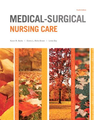 Medical-Surgical Nursing Care - Burke, Karen M., and LeMone, Priscilla, and Mohn-Brown, Elaine
