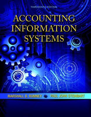 Accounting Information Systems - Romney, Marshall B., and Steinbart, Paul John