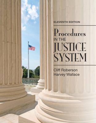 Procedures in the Justice System - Roberson, Cliff, and Wallace, Harvey