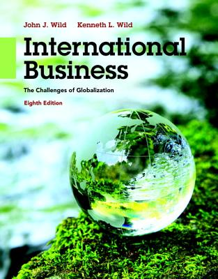 International Business: The Challenges of Globalization - Wild, John J., and Wild, Kenneth L.