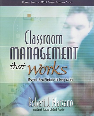 Classroom Management That Works: Research-Based Strategies for Every Teacher - Marzano, Robert J, Dr., and Marzano, Jana S, and Pickering, Debra J