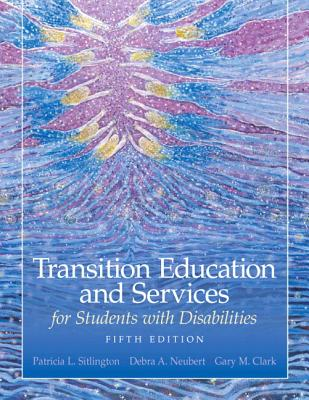 Transition Education and Services for Students with Disabilities - Sitlington, Patricia L, and Neubert, Debra A, and Clark, Gary M