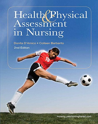 Health & Physical Assessment in Nursing - D'Amico, Donita, and Barbarito, Colleen