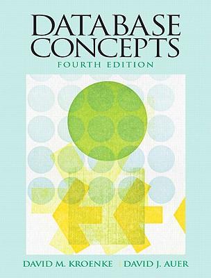 Database Concepts - Kroenke, David M, and Auer, David J