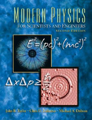 Modern Physics for Scientists and Engineers - Taylor, John R, and Walker, Pamela Andrew, and Zafiratos, Chris