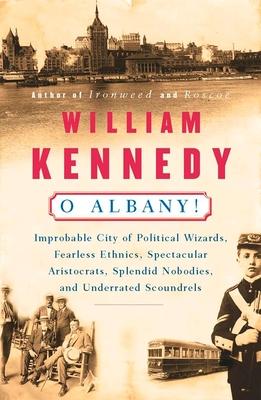 O Albany! - Kennedy, William