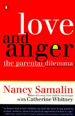 Love and Anger: The Parental Dilemma - Samalin, Nancy, and Whitney, Catherine
