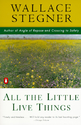 All the Little Live Things - Stegner, Wallace Earle