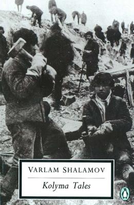 Kolyma Tales - Shalamov, Varlam, and Glad, John (Translated by)
