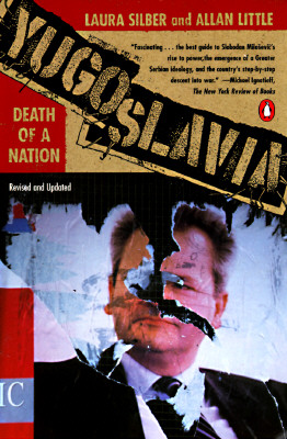 Yugoslavia: Death of a Nation - Silber, Laura, and Little, Allan