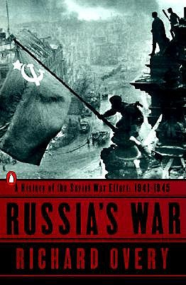 Russia's War: A History of the Soviet Effort: 1941-1945 - Overy, Richard J