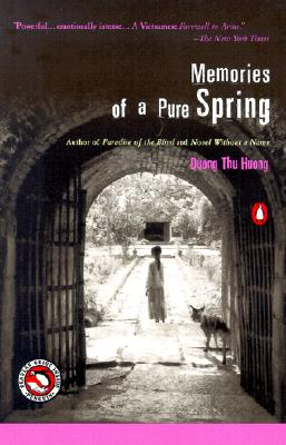 Memories of a Pure Spring - Huong, Duong Thu, and McPherson, Nina (Translated by), and Duong, Phan Huy (Translated by)