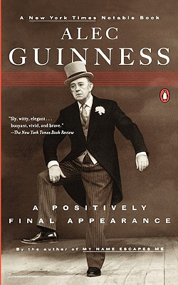 A Positively Final Appearance: A Journal 1996-98 - Guinness, Alec, Sir