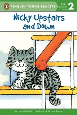Nicky Upstairs and Down: Level 1 - Ziefert, Harriet, and Brown, Richard, and Brown, Richard Eric (Illustrator)