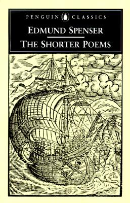 The Shorter Poems - Spenser, Edmund, Professor, and McCabe, Richard A (Editor)