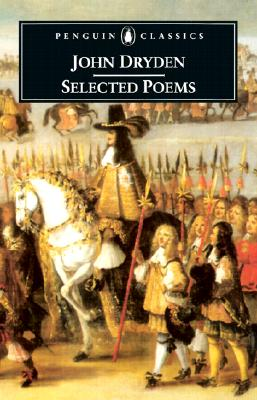 John Dryden Selected Poems - Dryden, John, and Zwicker, Steven N (Editor), and Bywaters, David (Editor)