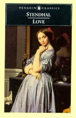 Love - Stendhal, and Knight, B C J G, and Sale, Suzanne (Translated by)